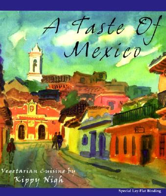 A Taste of Mexico By Nigh, Kippy